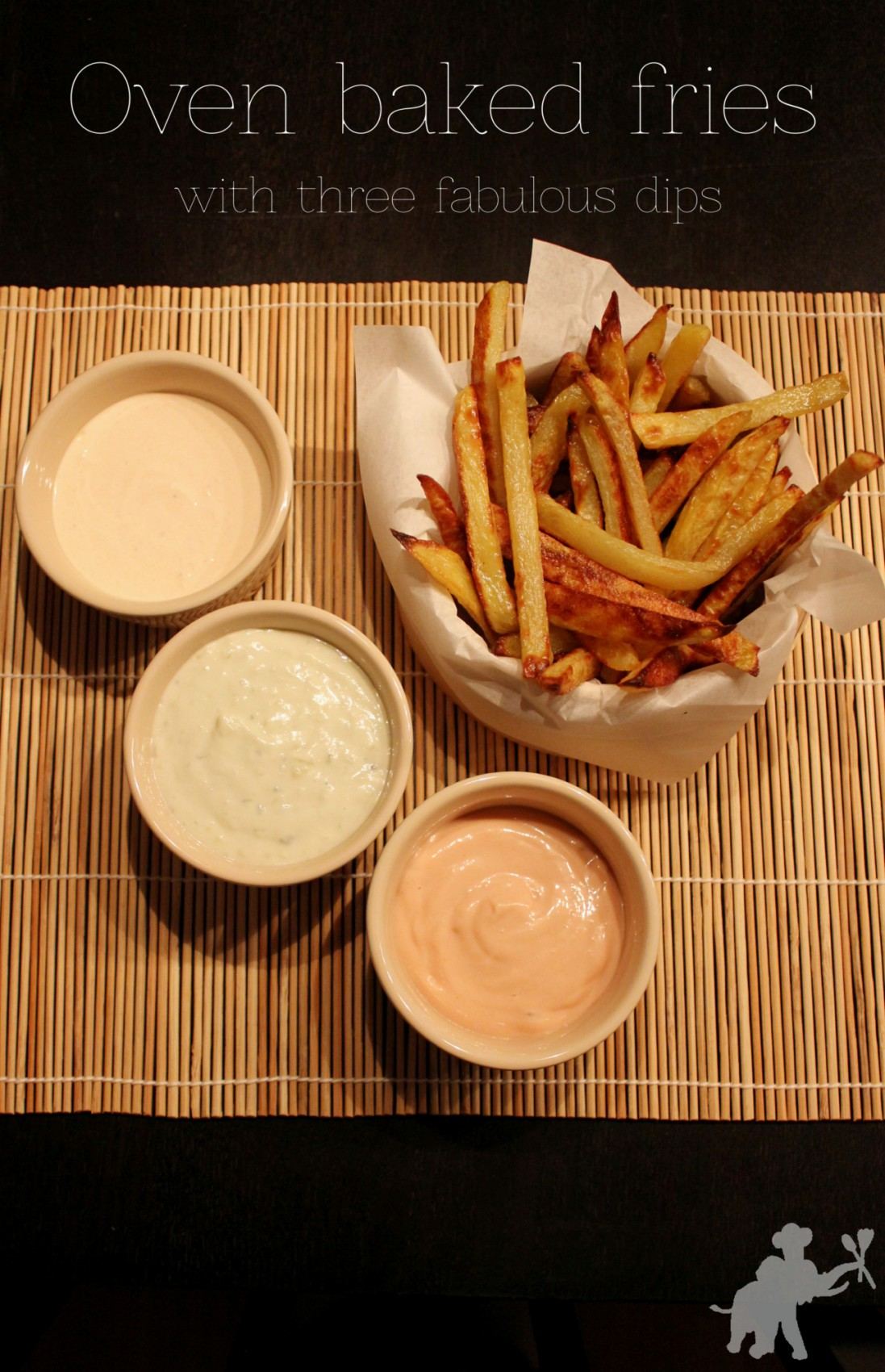 Oven baked fried with three fabulous dips - Gourmet Elephant